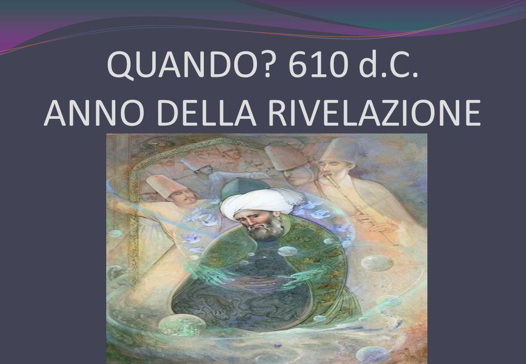 QUANDO 610 d.C. ANNO DELLA RIVELAZIONE