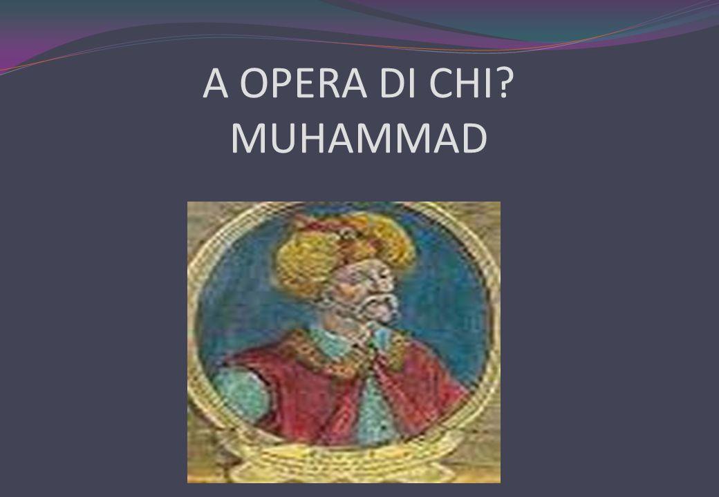 A OPERA DI CHI MUHAMMAD