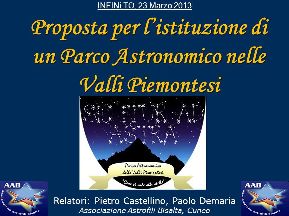 INFINi.TO, 23 Marzo 2013 Proposta per l'istituzione di un Parco Astronomico nelle Valli Piemontesi.