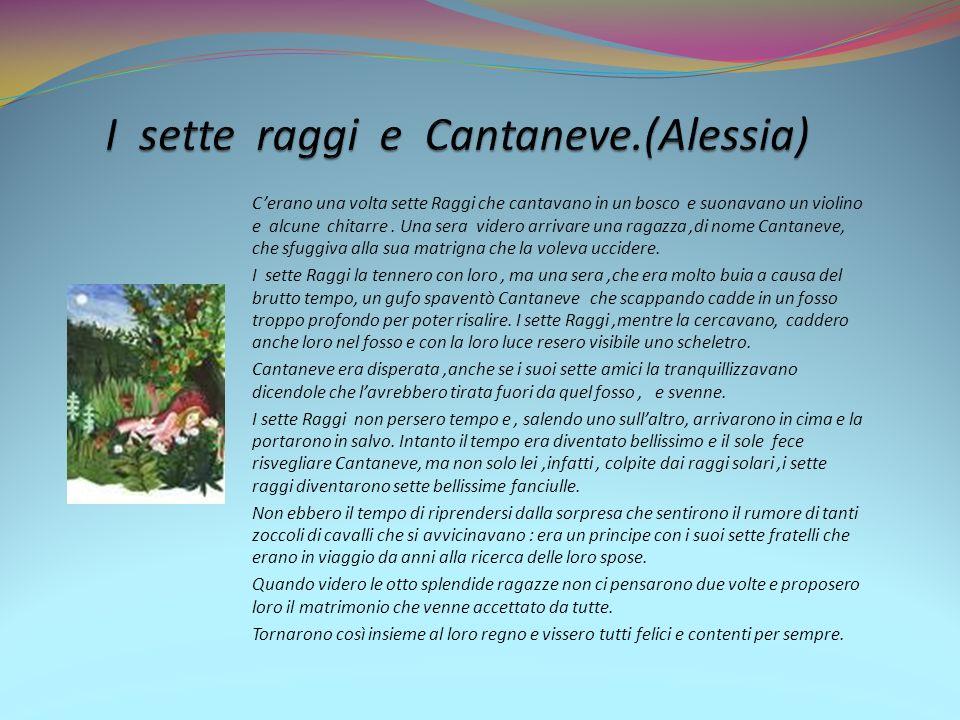 I sette raggi e Cantaneve.(Alessia)