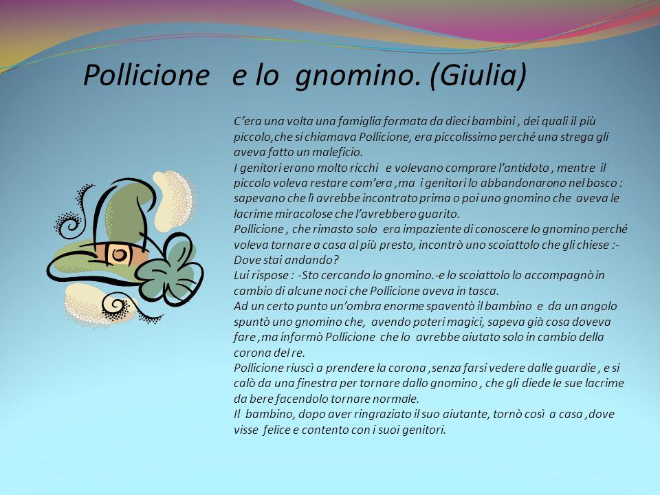Pollicione e lo gnomino. (Giulia)