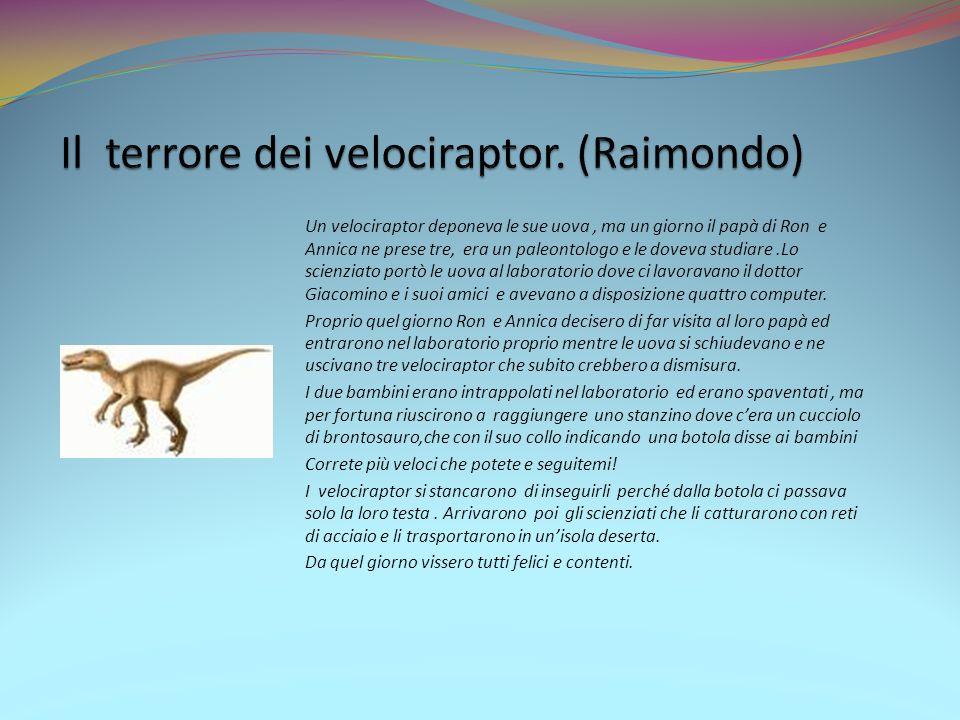 Il terrore dei velociraptor. (Raimondo)