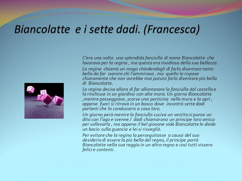 Biancolatte e i sette dadi. (Francesca)