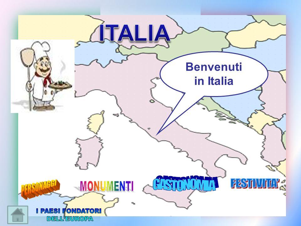 ITALIA I PAESI FONDATORI DELL'EUROPA Benvenuti in Italia GASTONOMIA