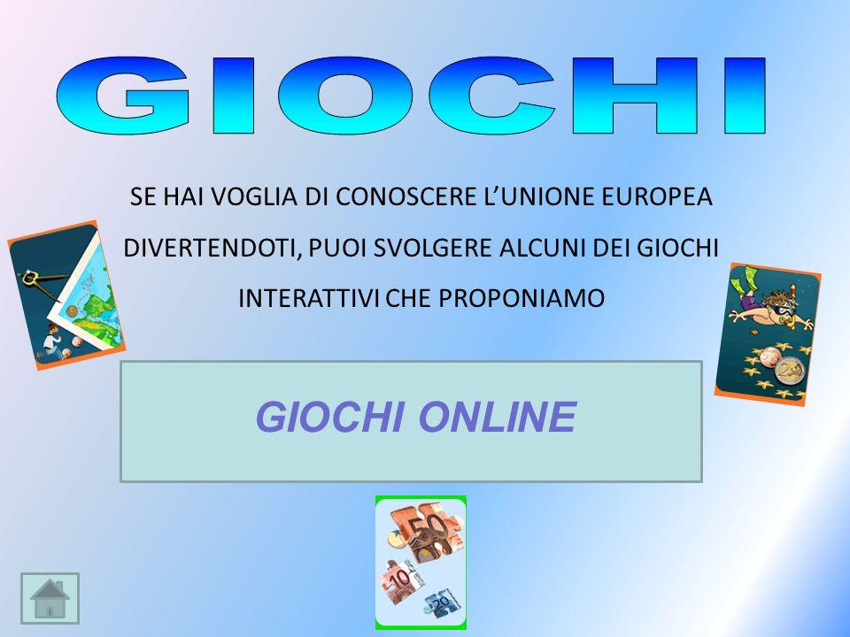 GIOCHI SE HAI VOGLIA DI CONOSCERE L'UNIONE EUROPEA DIVERTENDOTI, PUOI SVOLGERE ALCUNI DEI GIOCHI INTERATTIVI CHE PROPONIAMO.