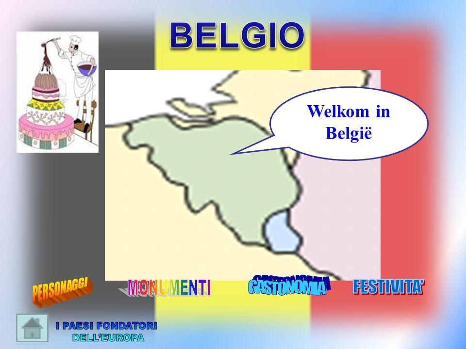 BELGIO I PAESI FONDATORI DELL'EUROPA Welkom in België PERSONAGGI