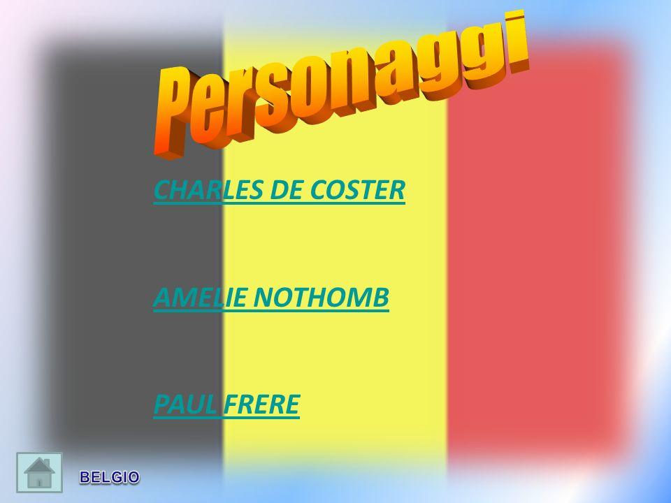Personaggi CHARLES DE COSTER AMELIE NOTHOMB PAUL FRERE BELGIO