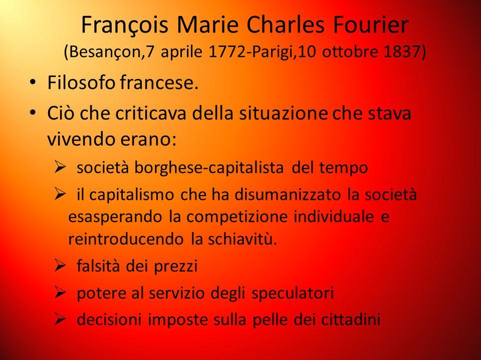 François Marie Charles Fourier (Besançon,7 aprile 1772-Parigi,10 ottobre 1837)