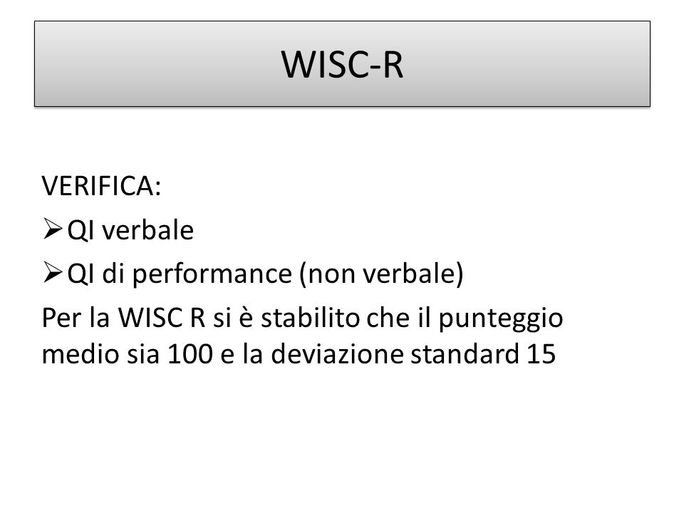 WISC-R VERIFICA: QI verbale QI di performance (non verbale)