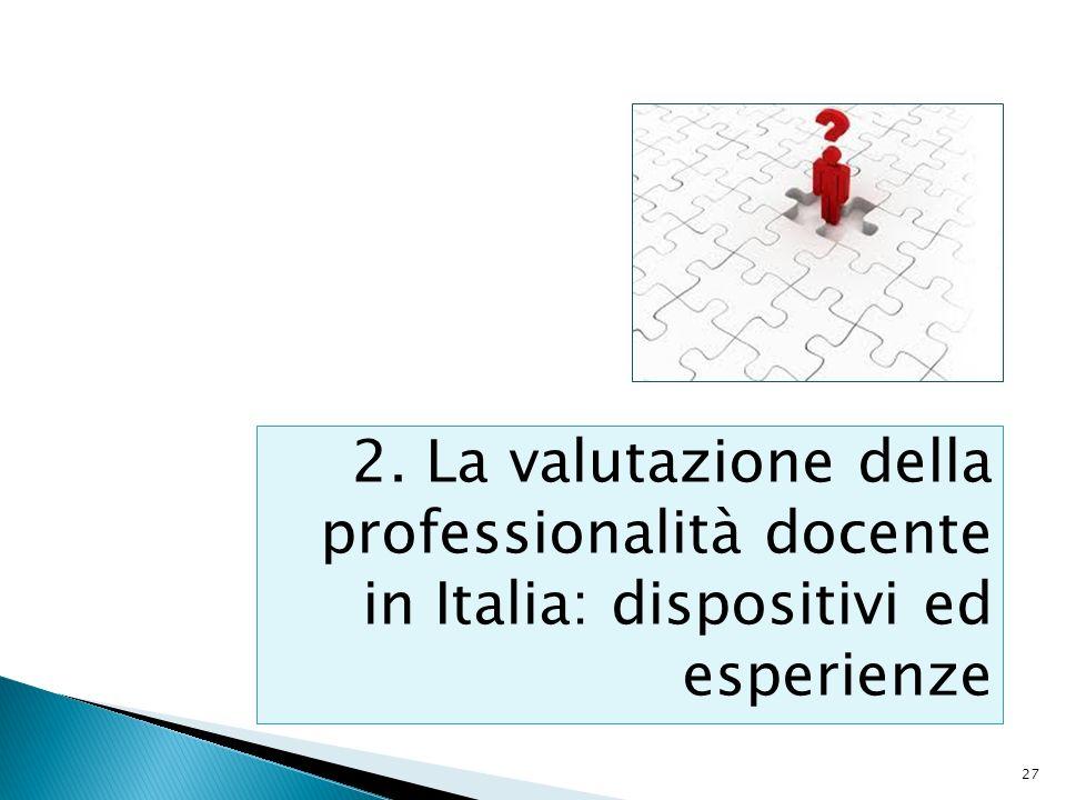 2. La valutazione della professionalità docente in Italia: dispositivi ed esperienze
