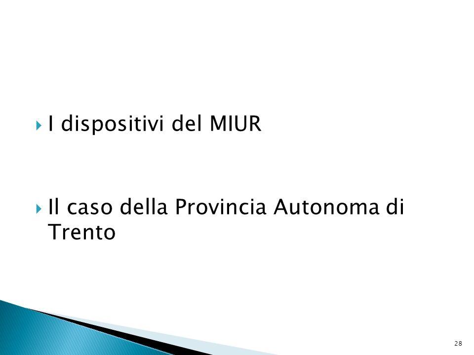 I dispositivi del MIUR Il caso della Provincia Autonoma di Trento