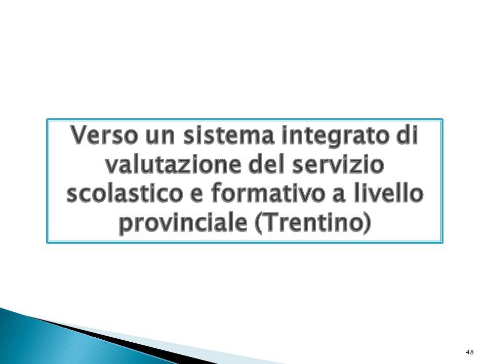 Verso un sistema integrato di valutazione del servizio scolastico e formativo a livello provinciale (Trentino)