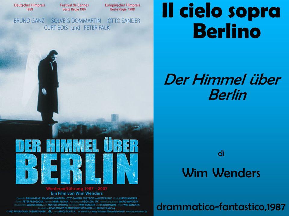 Il cielo sopra Berlino Der Himmel über Berlin Wim Wenders