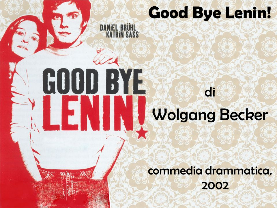 Good Bye Lenin! di Wolgang Becker commedia drammatica, 2002