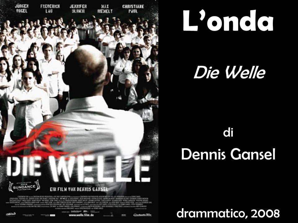 L'onda Die Welle di Dennis Gansel drammatico, 2008