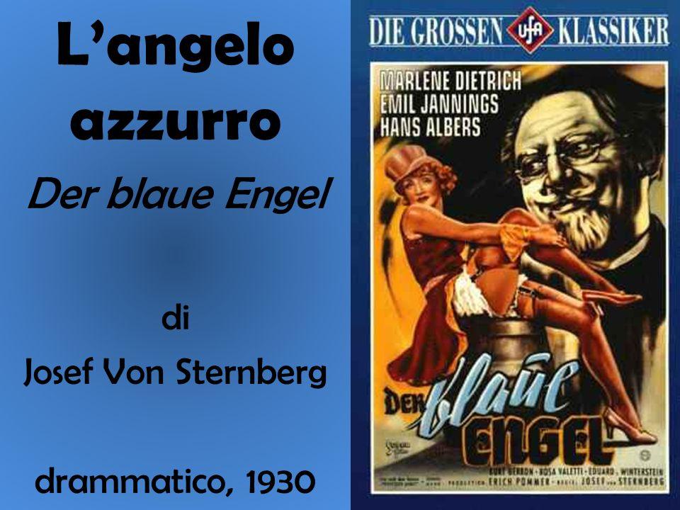 L'angelo azzurro Der blaue Engel di Josef Von Sternberg