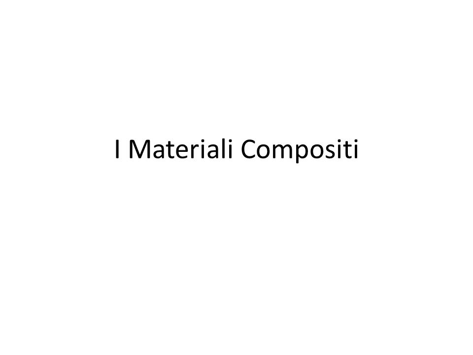 I Materiali Compositi