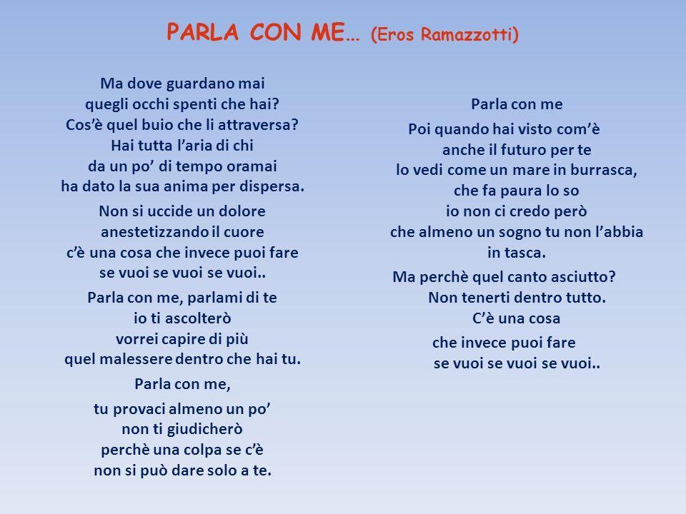 PARLA CON ME… (Eros Ramazzotti)