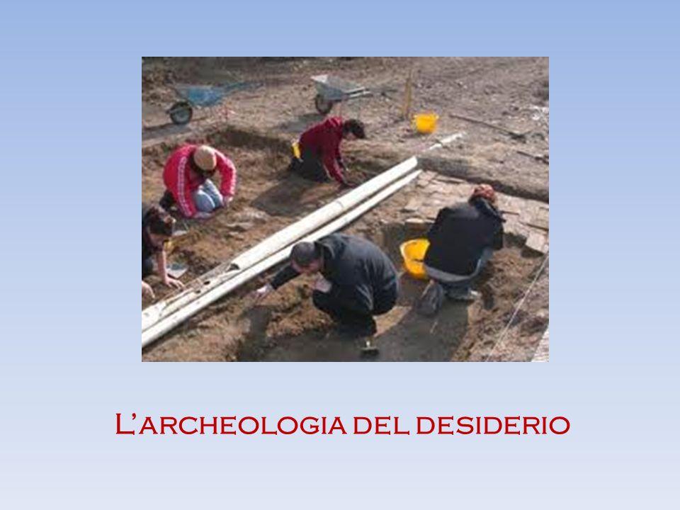 L'archeologia del desiderio