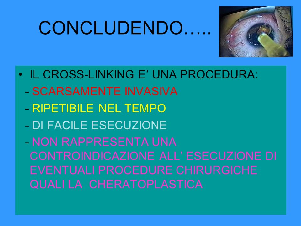 CONCLUDENDO….. IL CROSS-LINKING E' UNA PROCEDURA: