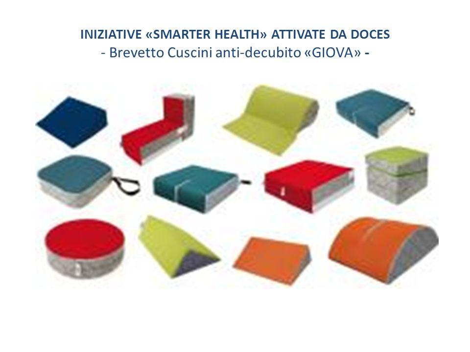 INIZIATIVE «SMARTER HEALTH» ATTIVATE DA DOCES - Brevetto Cuscini anti-decubito «GIOVA» -