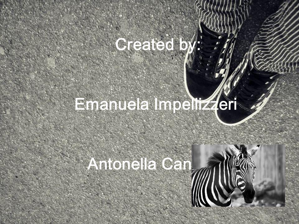 Created by: Emanuela Impellizzeri Antonella Cantone