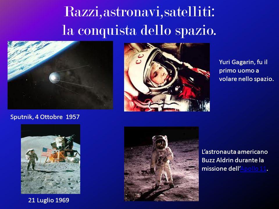 Razzi,astronavi,satelliti: la conquista dello spazio.