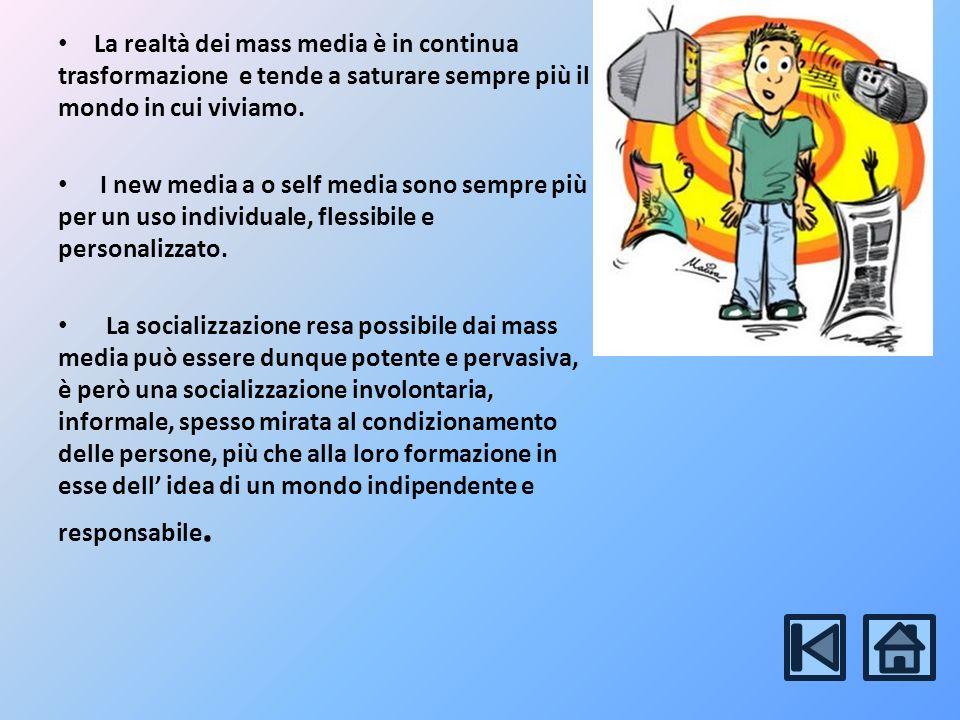 La realtà dei mass media è in continua trasformazione e tende a saturare sempre più il mondo in cui viviamo.