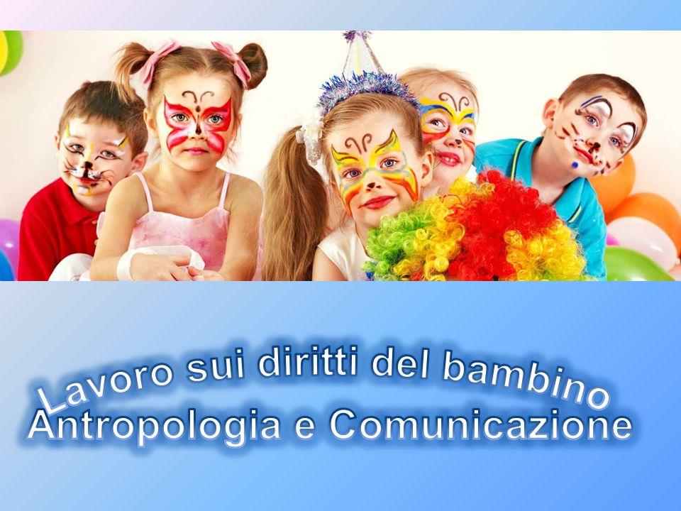 Lavoro sui diritti del bambino Antropologia e Comunicazione