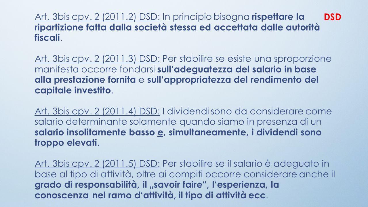 Art. 3bis cpv. 2 (2011.2) DSD: In principio bisogna rispettare la ripartizione fatta dalla società stessa ed accettata dalle autorità fiscali.