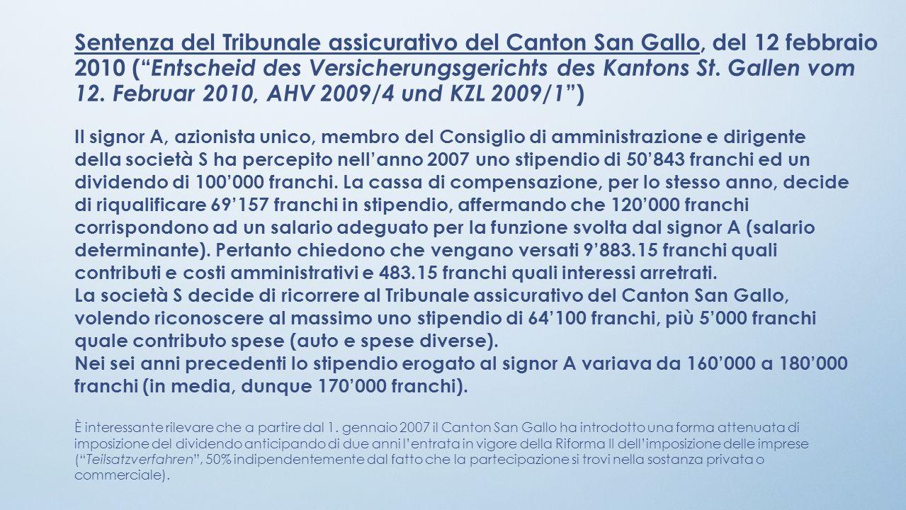 Sentenza del Tribunale assicurativo del Canton San Gallo, del 12 febbraio 2010 ( Entscheid des Versicherungsgerichts des Kantons St. Gallen vom 12. Februar 2010, AHV 2009/4 und KZL 2009/1 )