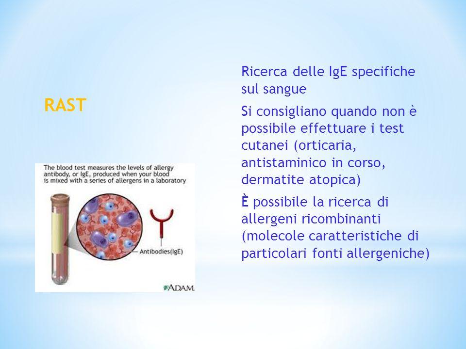 Ricerca delle IgE specifiche sul sangue Si consigliano quando non è possibile effettuare i test cutanei (orticaria, antistaminico in corso, dermatite atopica) È possibile la ricerca di allergeni ricombinanti (molecole caratteristiche di particolari fonti allergeniche)