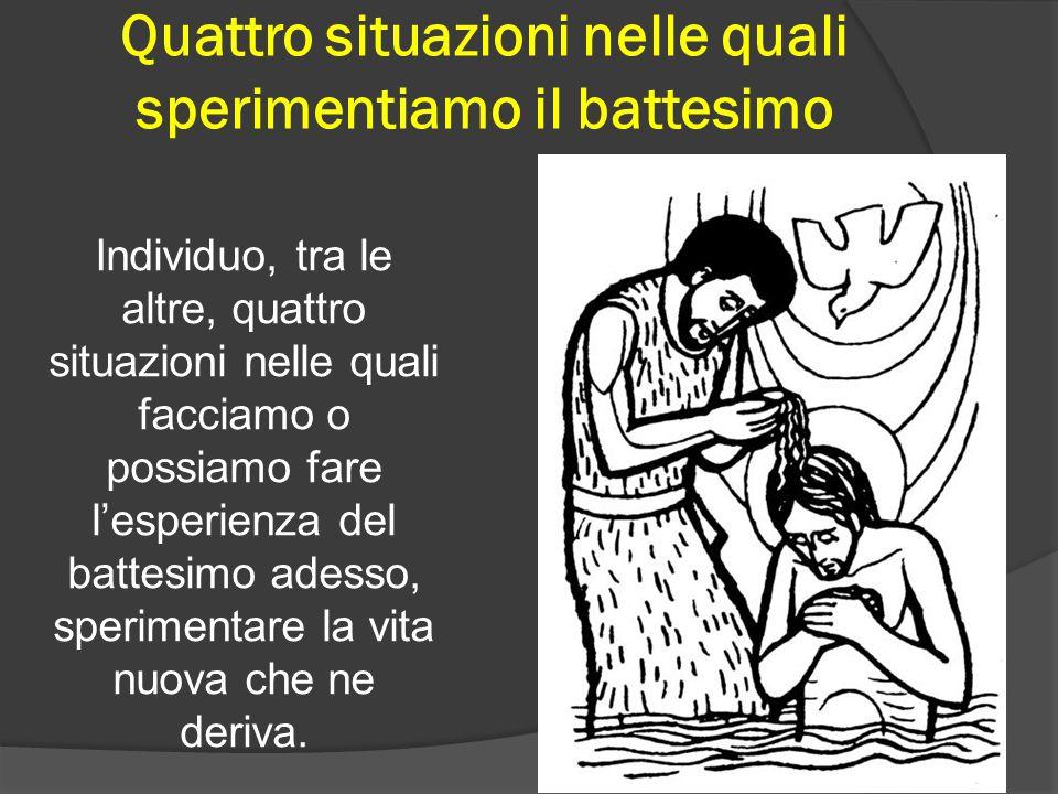 Quattro situazioni nelle quali sperimentiamo il battesimo