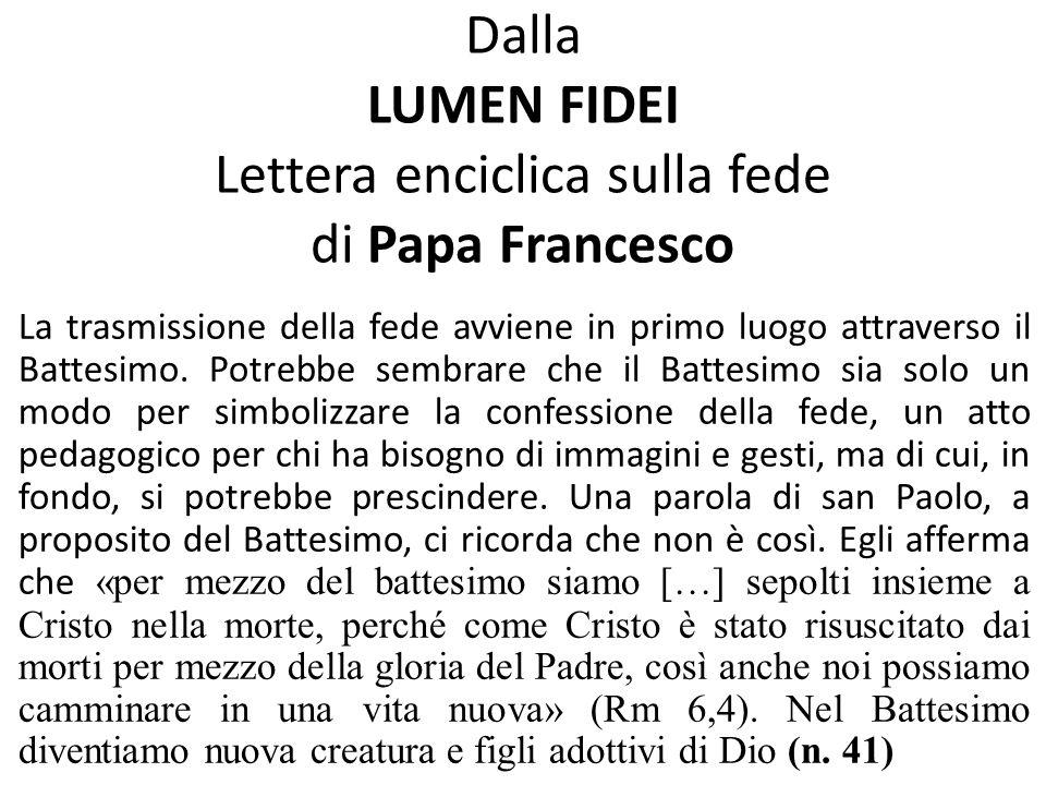 Dalla LUMEN FIDEI Lettera enciclica sulla fede di Papa Francesco