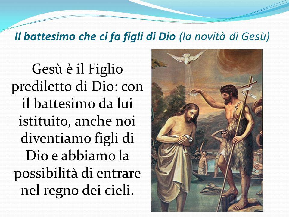 Il battesimo che ci fa figli di Dio (la novità di Gesù)