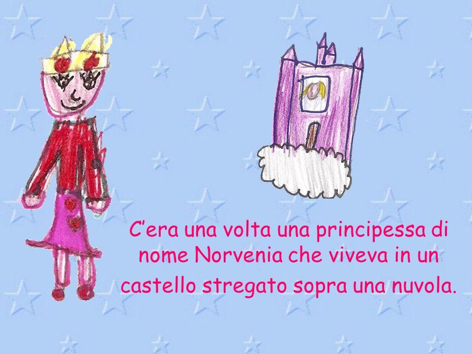 C'era una volta una principessa di nome Norvenia che viveva in un castello stregato sopra una nuvola.