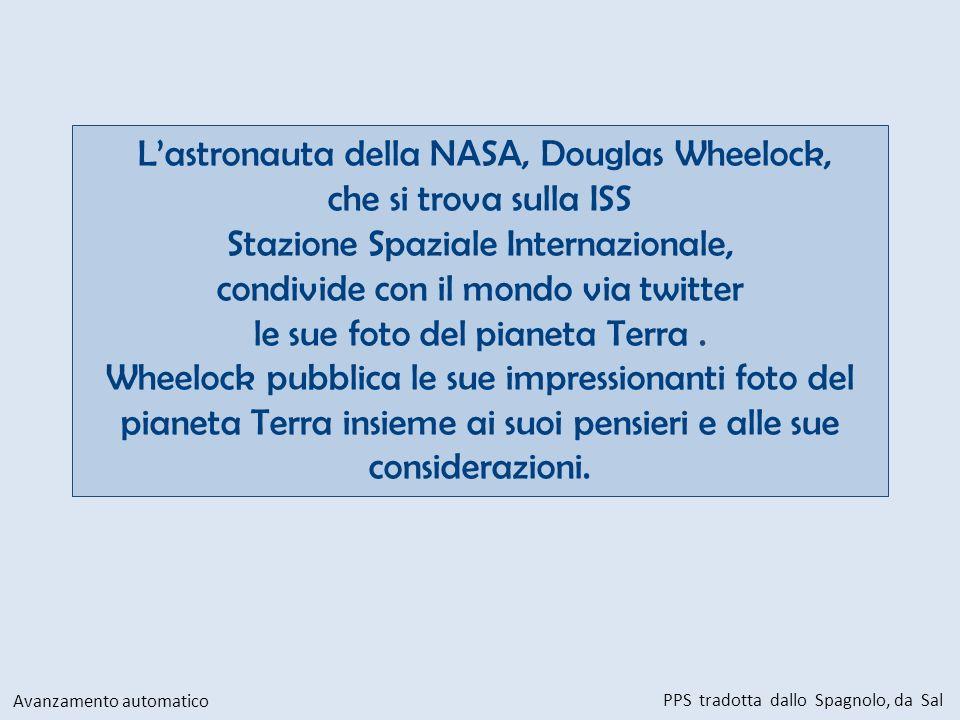 L'astronauta della NASA, Douglas Wheelock, che si trova sulla ISS