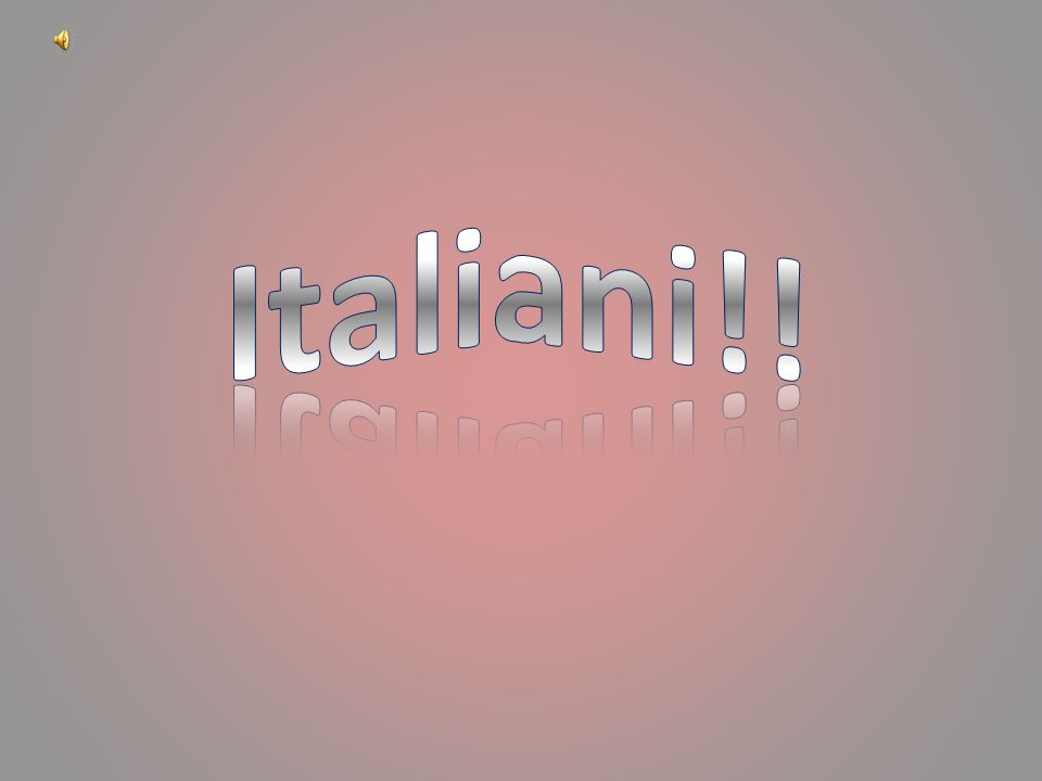 Italiani!!