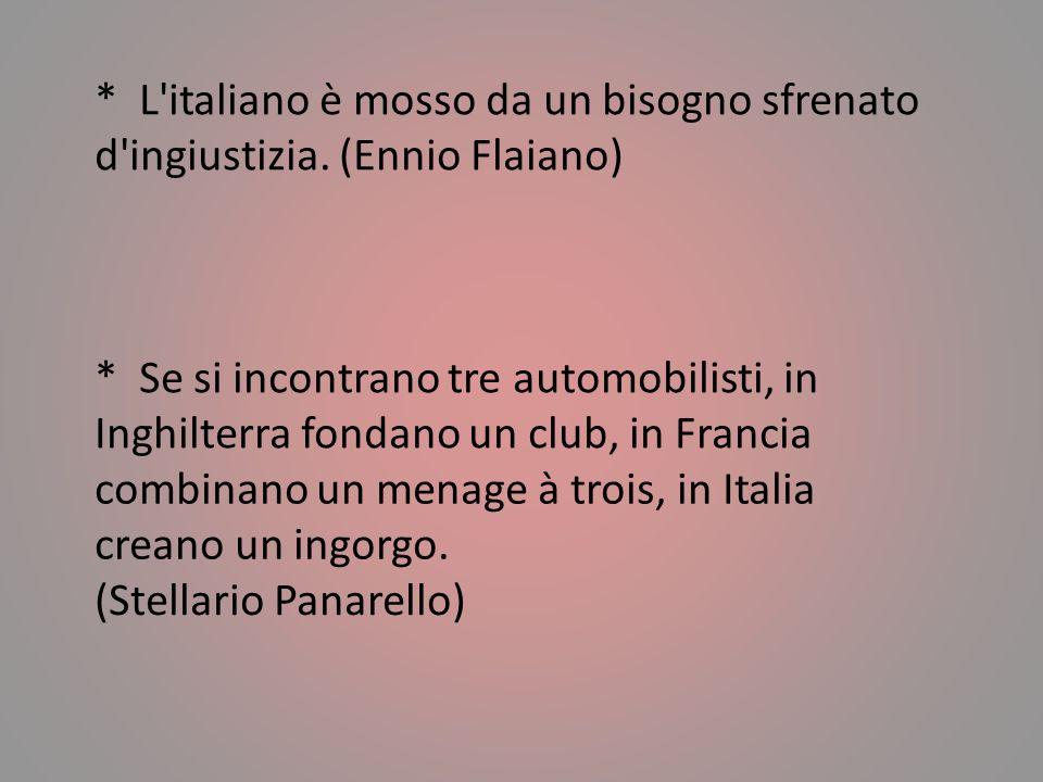 L italiano è mosso da un bisogno sfrenato d ingiustizia