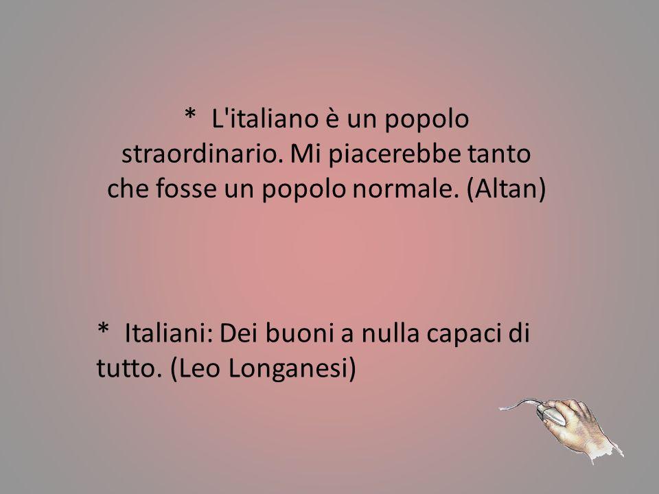 L italiano è un popolo straordinario