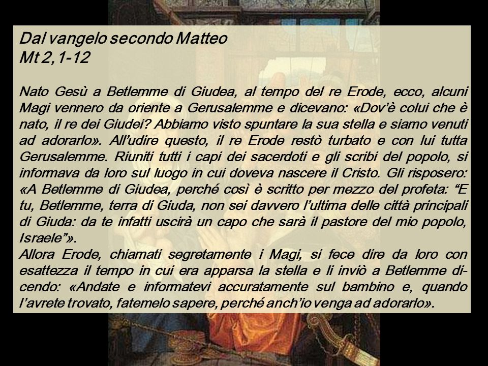 Dal vangelo secondo Matteo Mt 2,1-12