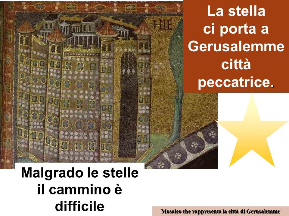 La stella ci porta a Gerusalemme città peccatrice.