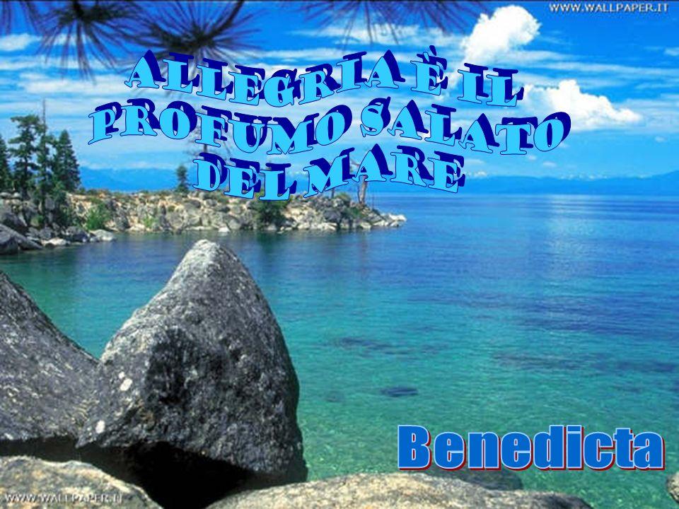 Allegria è il profumo salato del mare Benedicta