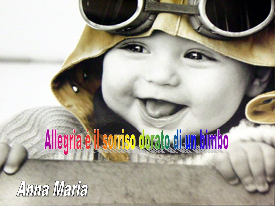Allegria è il sorriso dorato di un bimbo