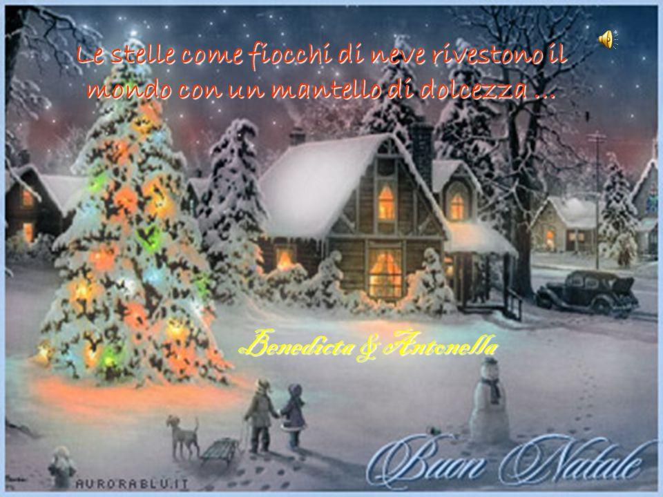 Le stelle come fiocchi di neve rivestono il mondo con un mantello di dolcezza …