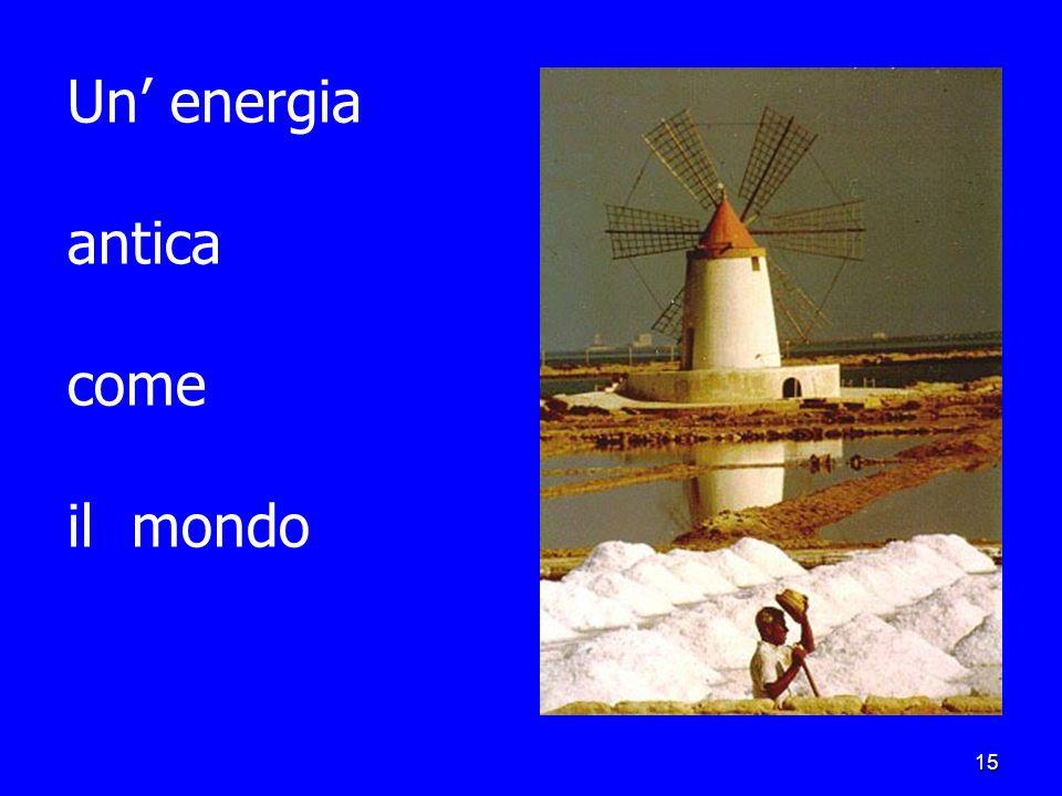 Un' energia antica come il mondo
