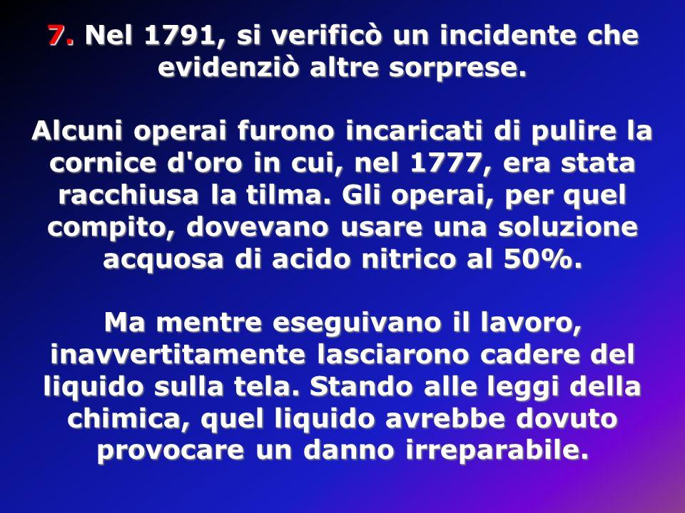 7. Nel 1791, si verificò un incidente che evidenziò altre sorprese.