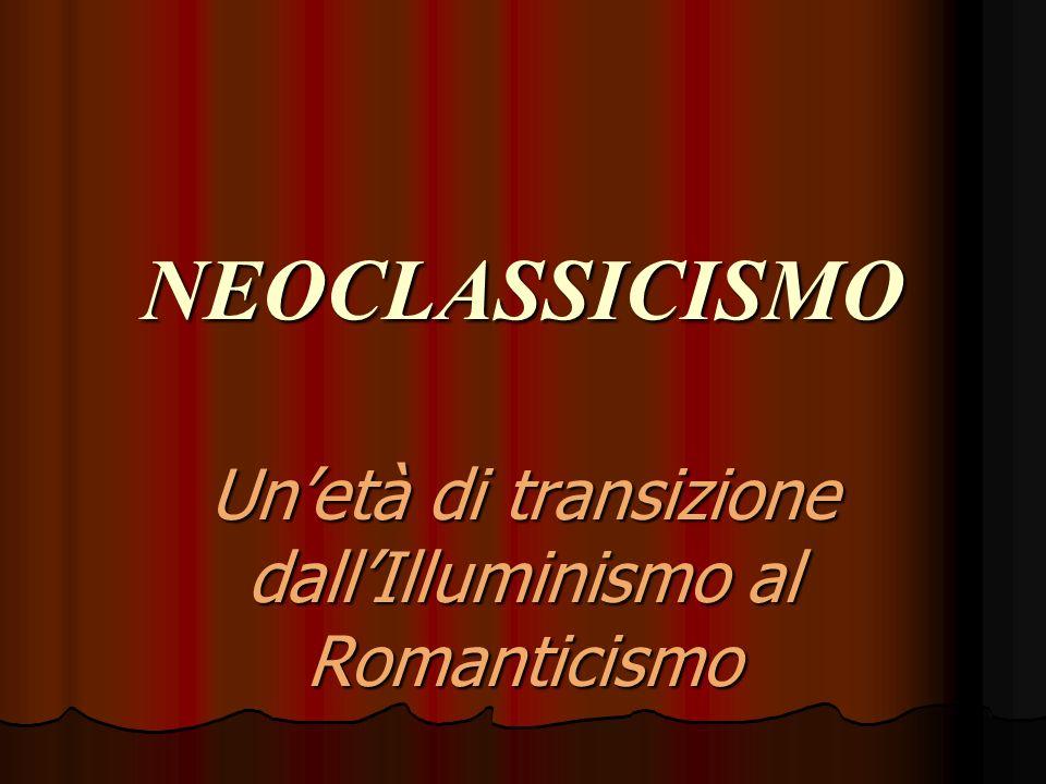 Un'età di transizione dall'Illuminismo al Romanticismo