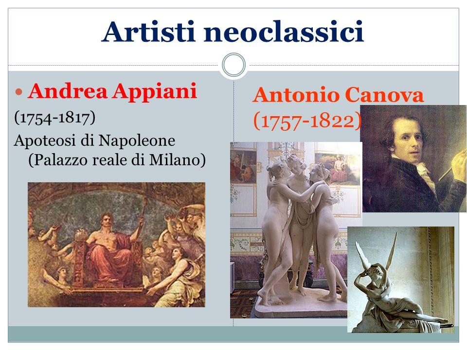 Artisti neoclassici Andrea Appiani Antonio Canova (1757-1822)