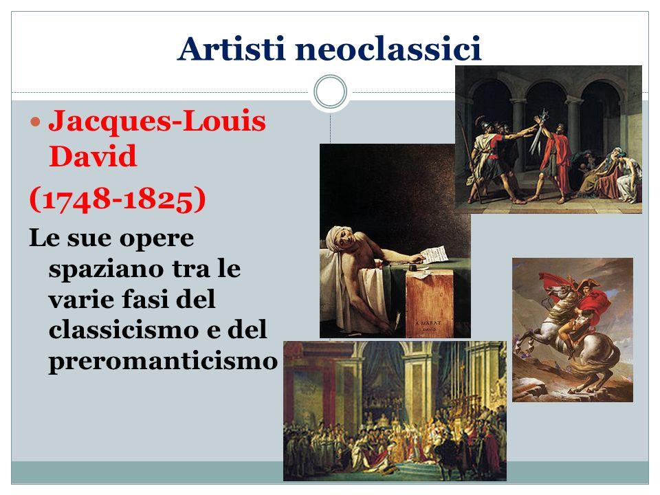 Artisti neoclassici Jacques-Louis David (1748-1825)